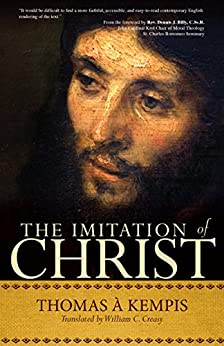 The Imitation of Christ: A Timeless Classic for Contemporary Readers by [Kempis, Thomas à]