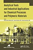 Analytical Tools and Industrial Applications for Chemical Processes and Polymeric Materials, , 1926895665