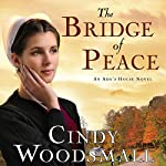 The Bridge of Peace: A Novel | Cindy Woodsmall