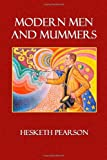 Modern Men and Mummers, Hesketh Pearson, 1495484874