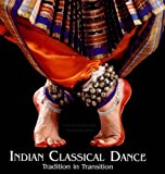 Indian Classical Dance: Tradition in Transition