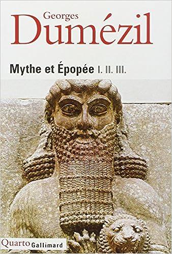 Dumézil Georges - Mythe et Épopée I, II et III