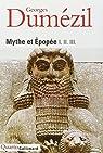 Mythe et Epopée I, II, III par Dumézil