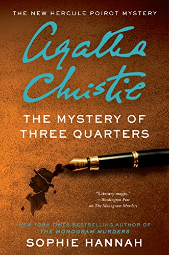 The Mystery of Three Quarters: The New Hercule Poirot Mystery (Hercule Poirot Mysteries) by [Hannah, Sophie]