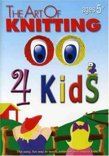 The Art of Knitting 4 Kids (Leisure Arts #4406)
