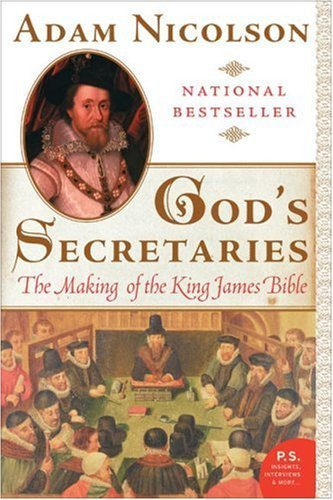 God's Secretaries: The Making of the King James Bible cover