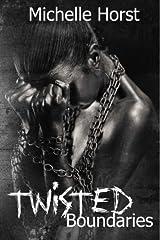 Twisted Boundaries (The Boundaries Series) (Volume 2)