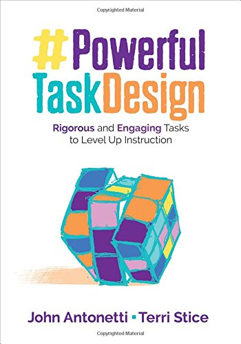 - Powerful Task Design: Rigorous and Engaging Tasks to Level Up Instruction (Corwin Teaching Essentials)