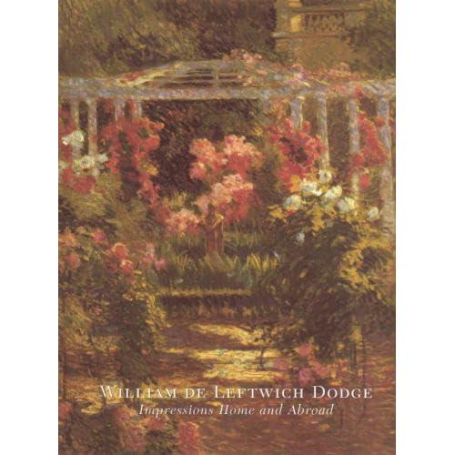 WILLIAM DE LEFTWICH DODGE IMPRESSIONS HOME AND ABROAD BEACON HILL FINE ART
