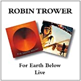Robin Trower -  For Earth Below / Robin Trower Live