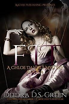 FIT: The 4th installment in the Chloe Daniels Mysteries by [Green, Deidra D. S.]