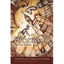 Pioneers: The First Breach (Judaic Traditions in Literature, Music, and Art)