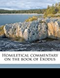 Homiletical Commentary on the Book of Exodus, Joseph S. 1849 Exell, 1177169355