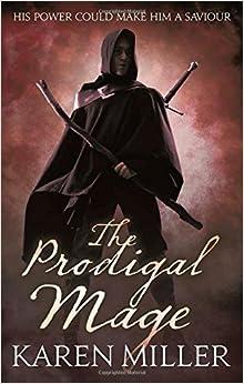 Book The Prodigal Mage: 1 (Kingmaker, Kingbreaker) by Karen Miller (2010-06-03)