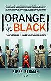 Orange is the new black by PIPER KERMAN (2013-12-25)