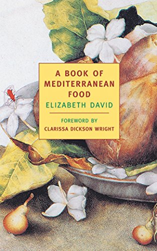 A Book of Mediterranean Food (New York Review Books Classics)