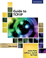 Guide to TCP/IP: IPv6 and IPv4, 5th Edition Front Cover