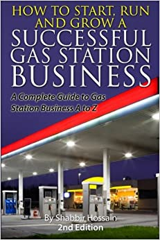 Book How to Start, Run and Grow a Successful Gas Station Business: A Complete Guide to Gas Station Business A to Z