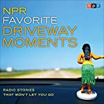 NPR Favorite Driveway Moments: Radio Stories That Won't Let You Go |  NPR
