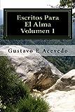 Escritos para el Alma, Volumen 1, Gustavo Acevedo, 1461166098