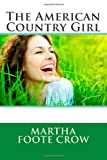 The American Country Girl, Martha Foote Martha Foote Crow, 1495940969