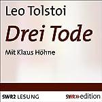 Drei Tode | Leo Tolstoi