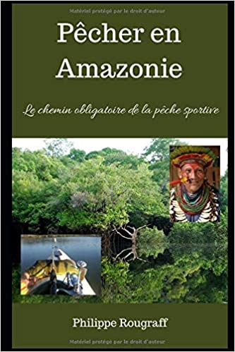 Pecher En Amazonie Livre Illustre Et En Couleur Le Chemin