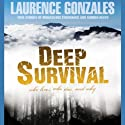 Deep Survival: True Stories of Miraculous Endurance and Sudden Death Audiobook by Laurence Gonzales Narrated by Stefan Rudnicki