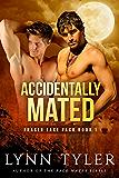 Accidentally Mated (Fraser Lake Pack Book 1)