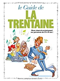Le guide de la trentaine par Monsieur B.