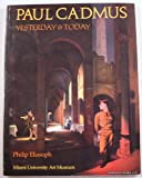 Paul Cadmus : Yesterday and Today, Eliasoph, Philip, 0940784009