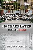150 Years Later: Broken Ties Mended