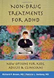 Non-Drug Treatments for ADHD, Richard P. Brown and Patricia L. Gerbarg, 0393706222