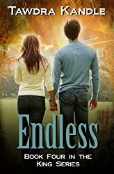 ENDLESS: The King Books (King Series Book 4)