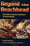 Beyond the Beachhead, Joseph Balkoski, 0811726827