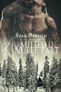 Au milieu de nulle part: Ici et Ailleurs (Volume 1) (French Edition)