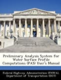 img - for Preliminary Analysis System for Water Surface Profile Computations (PAS) User's Manual book / textbook / text book
