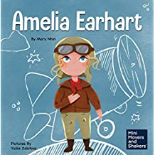 Amelia Earhart: A Kids Book About Flying Against All Odds (Mini Movers and Shakers)