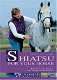 img - for Shiatsu for Your Horse: Enhance Your Horse's Well-being and Happiness by Cathy Tindall (2006-01-01) book / textbook / text book