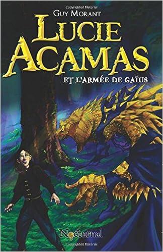 Livre gratuits Lucie Acamas et l'armée de Gaïus pdf epub