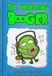 The Wandering Booger (Manners Books for Kids) (Little Timmy's Adventures Book 1)