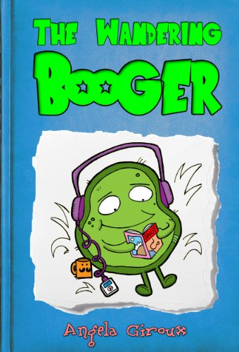 The Wandering Booger (Manners Books for Kids) (Little Timmys Adventures Book 1)