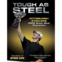 Tough as Steel Pittsburgh Steelers: 2006 Super Bowl Champions