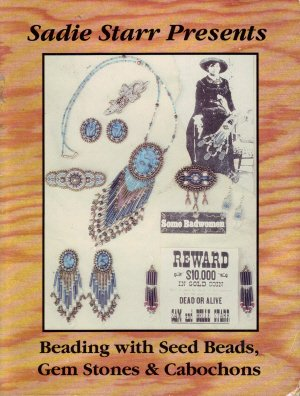 - Sadie Starr presents beading with seed beads, gem stones & cabochons: Easy step by step instructions so you can create your own unique, hand-crafted wearable art
