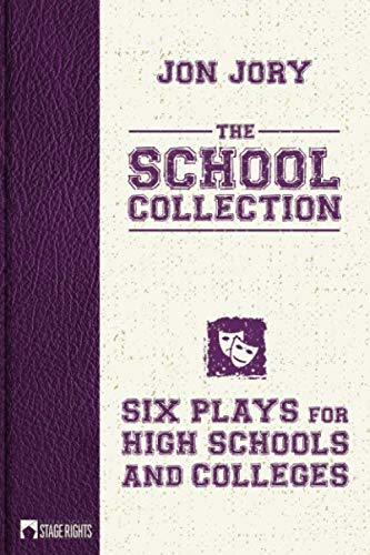 The School Collection: Six Plays for High Schools and Colleges