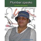 """""""Plumber Speaks"""""""