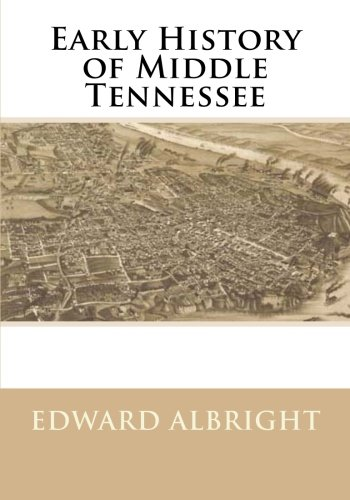 Early History of Middle Tennessee (Early History)