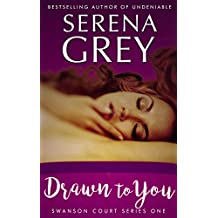 Drawn to You (Swanson Court Book 1)