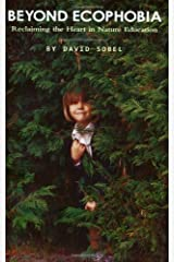 By David Sobel - Beyond Ecophobia: Reclaiming the Heart in Nature Education (Natur (1999-03-02) [Paperback]