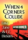 When 4 Corners Collide, Ema Jane and L. E. Dickins, 1462667457
